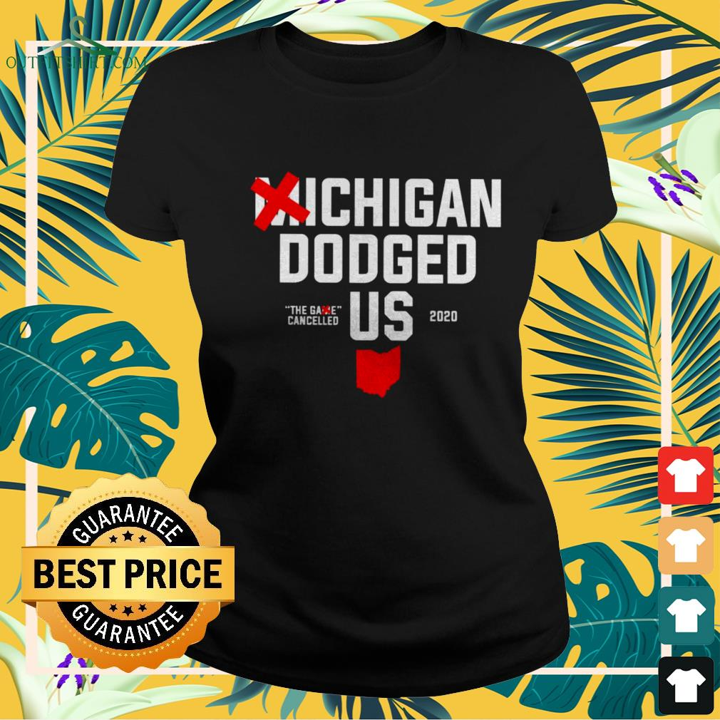 Michigan Dodged Us The game cancelled ladies-tee