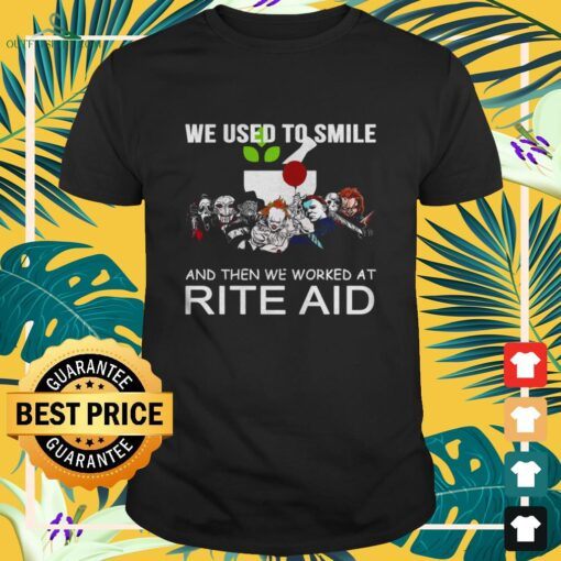 Horror characters we used to smile and then we worked at Rite Aid shirt
