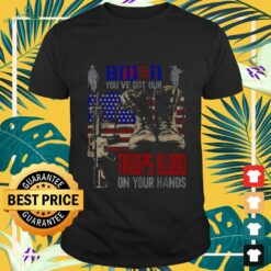 Biden you've got our troops blood on your hands shirt
