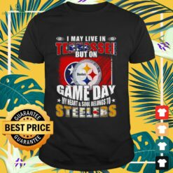 I may live in Tennessee but on game day my heart and soul belongs to Steelers shirt